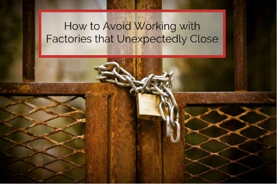 factories that close unexpectedly