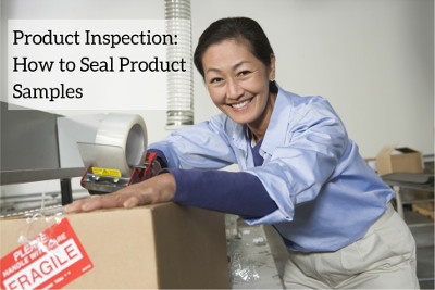 Product inspection: how to seal product samples
