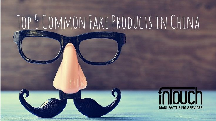 Top 5 Common Fake Products in China