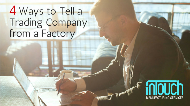 4 Ways to Tell a Trading Company from a Factory